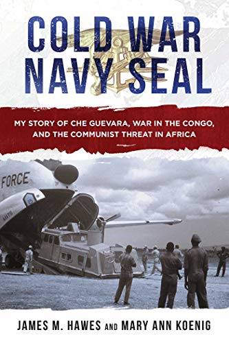 Cold War Navy SEAL: My Story of Che Guevara, War in the Congo, and the Communist Threat in Africa (Navy Seal Six)
