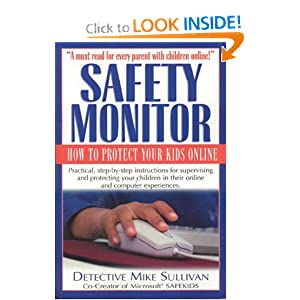 Safety Monitor: How to Protect Your Kids Online Mike Sullivan