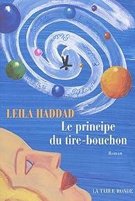 Le principe du tire-bouchon par Leïla Haddad