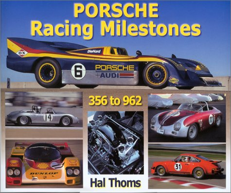 Porsche 356 Racing - Porsche Racing Milestones: 50 Years of Competition, Types 356 to 962, Gmund 1948 to Montery 1998