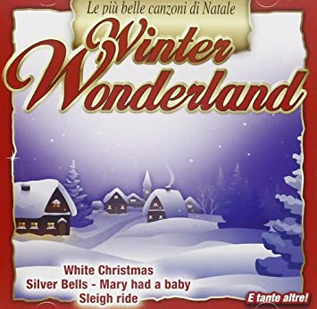 Le Piu Belle Canzoni Di Natale.Vari Winter Wonderland Le Piu Belle Canzoni Di Natale Winter Wonderland Le Piu Belle Canzoni Di Natale Amazon Com Music