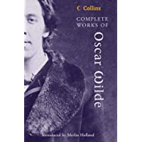 Complete Works of Oscar Wilde (Collins Classics)