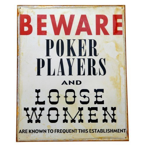 Beware! Funny Sign - Poker Players & Loose Women Are Known to Frequent Here