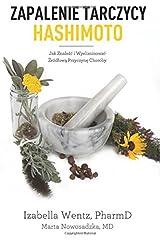 Zapalenie Tarczycy Hashimoto: Jak Znalezc i Wyeliminowac Zrodlowa Przyczyne Choroby (Polish Edition) Paperback