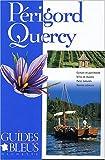 Guide Bleu : Périgord - Quercy