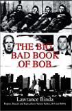 The Big, Bad Book of Bob, Lawrance Binda, 0595658644