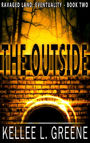 The Outside - A Post-Apocalyptic Novel (Ravaged Land: Eventuality Book 2)