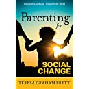 Parenting for Social Change - Transform Childhood, Transform the World
