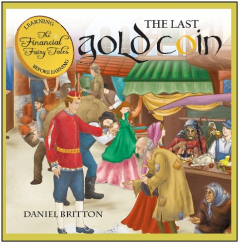 The Last Gold Coin (The Financial Fairy Tales Book 3)