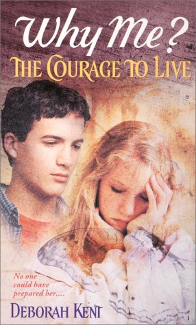 Why Me? The Courage to Live (Why Me? Series, Volume 1) pdf epub