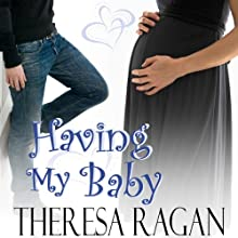 Having My Baby Audiobook by Theresa Ragan Narrated by Sarah Drew