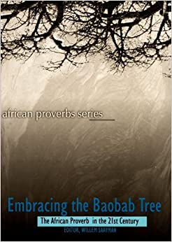 Book Embracing the Baobab Tree: The African Proverb in the 21st Century (Vol 5) (1997-01-01)