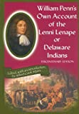 William Penn's Own Account of the Lenni Lenape or Delaware Indians, , 0912608137