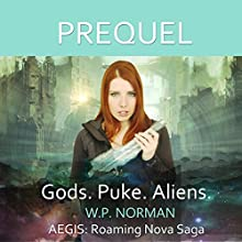 Prequel: AEGIS Roaming Nova Saga Audiobook by W.P. Norman Narrated by Karyn O'Bryant