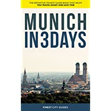 Munich in 3 Days: The Definitive Tourist Guide Book That Helps You Travel Smart and Save Time