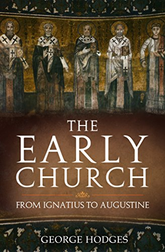 The Early Church: From Ignatius to Augustine cover