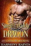 Download Single Daddy Dragon (Return to Bear Creek Book 15) in PDF ePUB Free Online