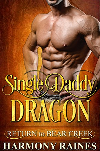 Single Daddy Dragon (Return to Bear Creek Book 15) cover