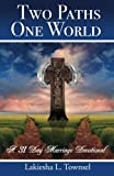img - for Two Paths, One World: 31 Day Marriage Devotional book / textbook / text book