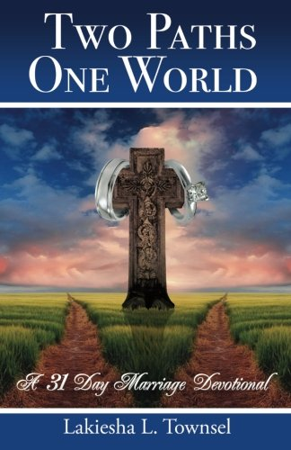 Read Online Two Paths, One World: 31 Day Marriage Devotional PDF