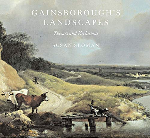 Gainsborough's Landscapes: Themes and Variations (Gainsborough Oil)