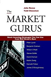 The Market Gurus: Stock Investing Strategies You Can Use from Wall Street's Best
