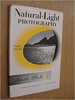 natural light photography series 4 ansel adams basic photo series volume 4