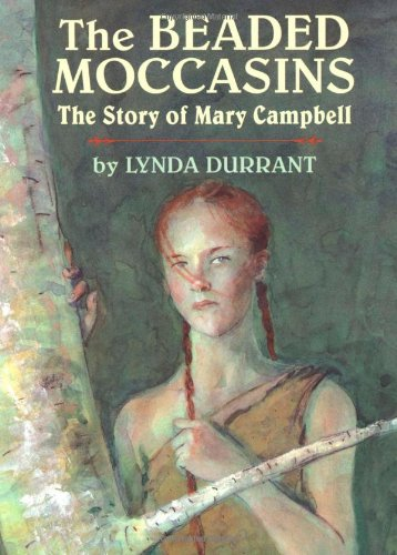 The Beaded Moccasins: The Story of Mary Campbell by Clarion Books