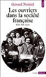 Ouvriers dans la société française par Noiriel