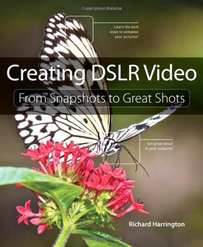 [PDF] Creating DSLR Video: From Snapshots to Great Shots Free Download | Publisher : Peachpit Press | Category : Computers & Internet | ISBN 10 : 0321814878 | ISBN 13 : 9780321814876