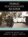 Public Sociologies Reader, Judith Blau, Keri E. Iyall Smith, 0742545873