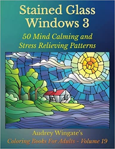 Amazon Stained Glass Windows 3 50 Mind Calming And Stress Relieving Patterns Coloring Books For Adults Volume 19 9781539155409 Audrey Wingate