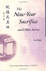 The New-Year Sacrifice and Other Stories (Bilingual Series on Modern Chinese Literature)