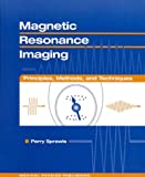 Magnetic Resonance Imaging : Principles, Methods and Techniques, Sprawls, Perry, 0944838979