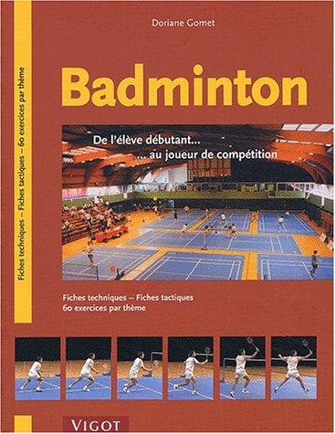 Badminton De L Eleve Debutant Au Joueur De Competition Amazon Fr Gomet Doriane Livres