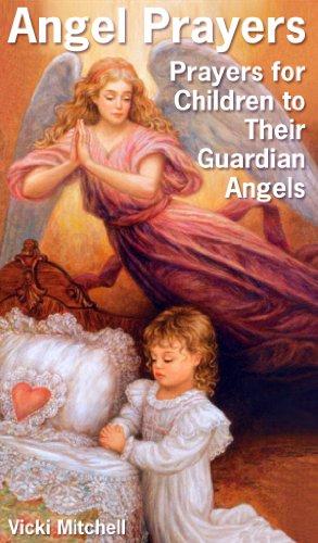 Read PDF Angel Prayers (Prayers for Children to Their