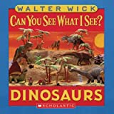 img - for Can You See What I See?: Dinosaurs: Picture Puzzles to Search and Solve book / textbook / text book