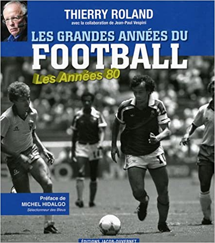 Les grandes années du football – Les Années 80