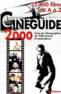 Cinéguide 2000: 20,000 films de A à Z par Éric Leguèbe