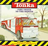 Tonka Fire Truck to the Rescue: Tonka Truck Story Books
