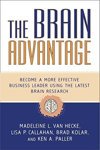 Book cover from The Brain Advantage: Become a More Effective Business Leader Using the Latest Brain Research by Madeleine L. Van Hecke