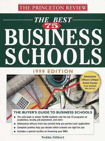 The Best 75 Business Schools, 1999 Edition (Annual)