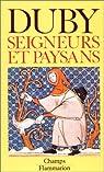 Seigneurs et paysans. Hommes et structures du Moyen-Âge par Duby