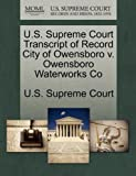 U. S. Supreme Court Transcript of Record City of Owensboro V. Owensboro Waterworks Co, , 1244968846