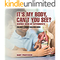 It's My Body, Can't You See? Science Book of Experiments | Children's Science Education Books