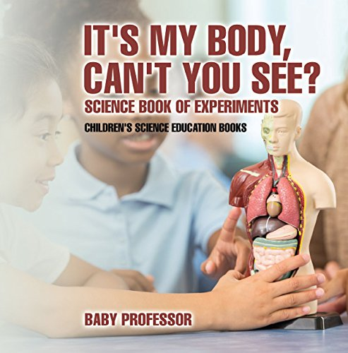 ##FULL## It's My Body, Can't You See? Science Book Of Experiments | Children's Science Education Books. Global Plastic cierto Admin label ensure Pagina Lavar