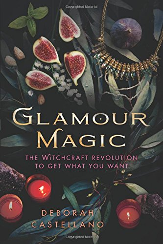 Gems Glamour - Glamour Magic: The Witchcraft Revolution to Get What You Want