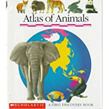 Atlas of Animals: A First Discovery Book