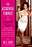 The Accidental Feminist, M. G. Lord, 0802778631