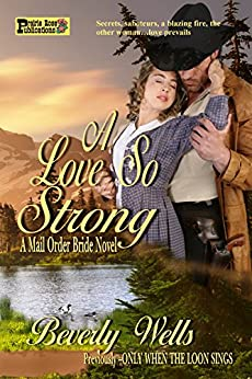A Love So Strong: A Mail Order Bride Novel by [Wells, Beverly]